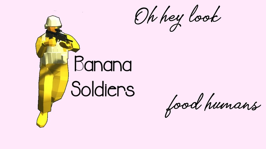Banana Soldiers